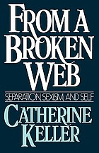 From a broken web : separation, sexism, and self