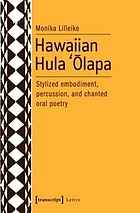 Hawaiian hula ʹolapa : stylized embodiment, percussion, and chanted oral poetry