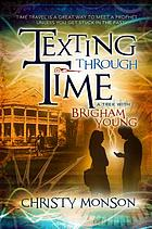 Texting through time : a trek with Brighan Young
