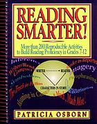 Reading smarter! : more than 200 reproducible activities to build reading proficiency in grades 7-12