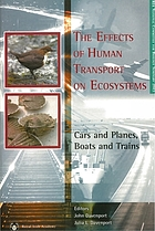 The effects of human transport on ecosystems : cars and planes, boats and trains : Proceedings of a seminar of the National Committee for Biology 1st and 2nd April 2003