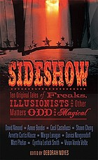 Sideshow : ten original tales of freaks, illusionists, and other matters odd and magical