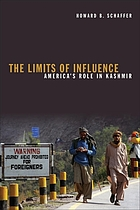 The limits of influence : America's role in Kashmir