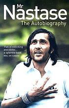 Mr Nastase : the autobiography