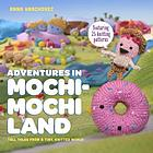 Adventures in Mochi-Mochi Land : tall tales from a tiny knitted world