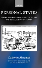 Personal states : making connections between people and bureaucracy in Turkey