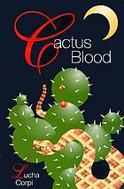 Cactus blood : a mystery novel