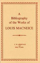 A bibliography of the works of Louis MacNeice,