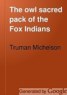 The owl sacred pack of the Fox Indians