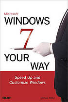 Microsoft Windows 7 your way : speed up and customize Windows