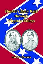 Hunter's fiery raid through Virginia valleys