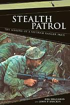 Stealth patrol : the making of a Vietnam ranger