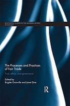 The processes and practices of fair trade : trust, ethics, and governance