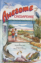 Awesome Chesapeake: A Kid's Guide to the Bay.