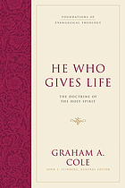 He who gives life : the doctrine of the Holy Spirit