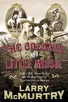 The Colonel and Little Missie : Buffalo Bill, Annie Oakley and the beginnings of superstardom in America