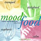 Mood food : brighten, heal, and elevate your state of mind