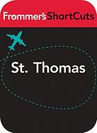 St. Thomas, Virgin Islands : Frommer's ShortCuts.
