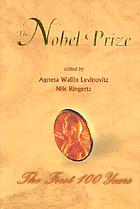 The Nobel Prize : the first 100 years