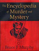 The encyclopedia of murder and mystery