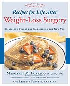 Recipes for life after weight-loss surgery : delicious dishes for nourishing the new you