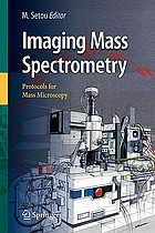 Imaging mass spectrometry : protocols for mass microscopy