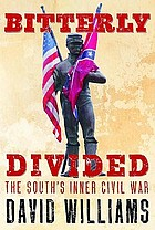 Bitterly divided : the South's inner Civil War