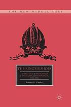 The king's bishops : the politics of patronage in England and Normandy, 1066-1216