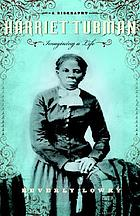 Harriet Tubman : imagining a life
