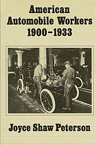 American automobile workers, 1900-1933