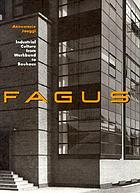 Fagus : industrial culture from Werkbund to Bauhaus