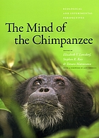 The mind of the chimpanzee : ecological and experimental perspectives