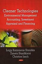 Cleaner technologies : environmental management accounting, investment appraisal and financing