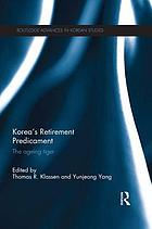 Korea's retirement predicament : the ageing tiger