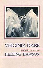 Virginia Dare : stories, 1976-1981
