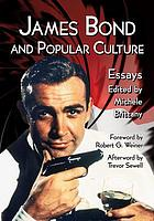 James Bond and popular culture : essays on the influence of the fictional superspy