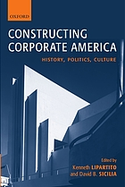 Constructing corporate America : history, politics, culture