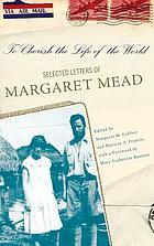 To cherish the life of the world : selected letters of Margaret Mead