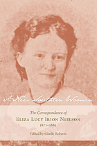 A new Southern woman : the correspondence of Eliza Lucy Irion Neilson, 1871-1883