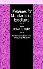 Measures for manufacturing excellence
