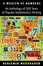 A wealth of numbers : an anthology of 500 years of popular mathematics writing