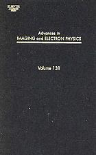 Advances in imaging and electron physics. Volume 131