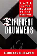 Different drummers : jazz in the culture of Nazi Germany