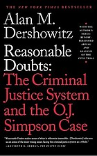 Reasonable doubts : the O.J. Simpson case and the criminal justice system