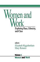 Women and work : exploring race, ethnicity, and class