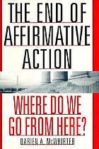 The end of affirmative action : where do we go from here?