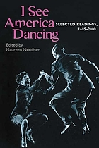 I see America dancing: selected readings, 1685-2000