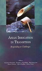 Asian irrigation in transition : responding to challenges