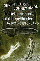 John Bellairs' Johnny Dixon in The bell, the book, and the spellbinder