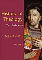 History of theology. II, The Middle Ages